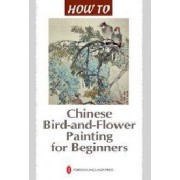Chinese Bird-and-flower Painting for Beginners by Ma Zhifeng