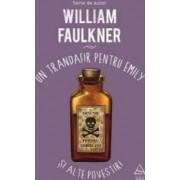 Un trandafir pentru Emily si alte povestiri - William Faulkner