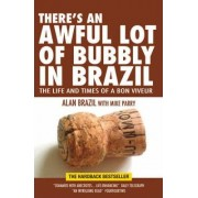 There's an Awful Lot of Bubbly in Brazil by Alan Brazil