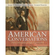 American Conversations: From Colonization Through Reconstruction v. 1 by James H. Merrell