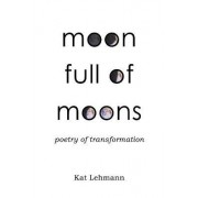 Moon Full of Moons by Kat Lehmann