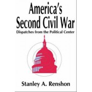 America's Second Civil War by Stanley Renshon