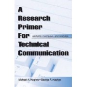 A Research Primer for Technical Communication by Michael A. Hughes