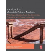Handbook of Materials Failure Analysis with Case Studies from the Chemicals, Concrete and Power Industries by Abdel Salam Hamdy Makhlouf