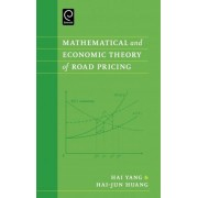 Mathematical and Economic Theory of Road Pricing by Hailiang Yang