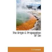 The Origin & Propagation of Sin by F R Tennant