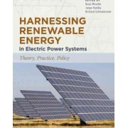 Harnessing Renewable Energy in Electric Power Systems by Jorge Padilla