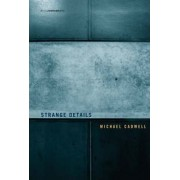 Strange Details by Michael Cadwell