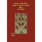 History of the Wars, Books V. and VI. (Gothic Wars) by Procopius