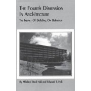 The Fourth Dimension in Architecture by Edward T Hall