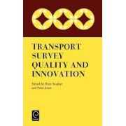 Transport Survey Quality and Innovation by P. Jones