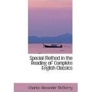 Special Method in the Reading of Complete English Classics by Charles Alexander McMurry