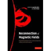 Reconnection of Magnetic Fields by Joachim Birn