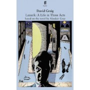 Lanark: A Life in Three Acts by David Greig