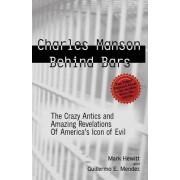 Charles Manson Behind Bars by Mark Hewitt