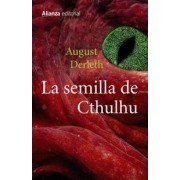 La semilla de Cthulhu by August William Derleth