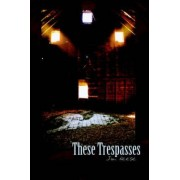 These Trespasses by Jim Reese