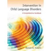 Intervention In Child Language Disorders by Ronald B. Hoodin