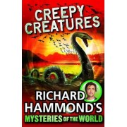 Richard Hammond's Mysteries of the World: Creepy Creatures by Richard Hammond