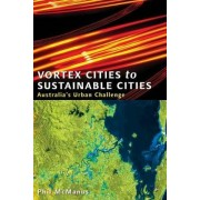 Vortex Cities to Sustainable Cities by Phil McManus