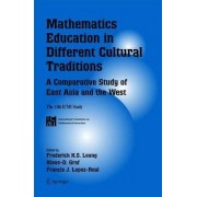 Mathematics Education in Different Cultural Traditions - a Comparative Study of East Asia and the West by Frederick K. S. Leung