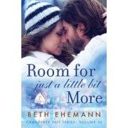 Room for Just a Little Bit More by Beth Ehemann