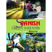 Spanish for the Green Industry by Jennifer M Thomas