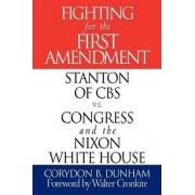 Fighting for the First Amendment by Corydon B. Dunham