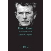 Thom Gunn in Conversation with James Campbell by Philip Hoy