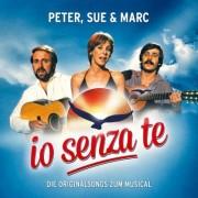 Peter, Sue & Marc - Io Senza Te - Die Originalsongs zum Musical