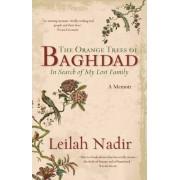 The Orange Trees Of Baghdad by Leilah Nadir
