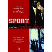 Sport and the Color Line by Patrick B. Miller