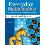 Everyday Mathematics, Grade 2, Student Math Journal: Volume 1 by Max Bell