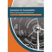 Innovation For Sustainability. African and European Perspectives by Mammo Muchie
