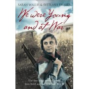 We Were Young and at War by Sarah Wallis