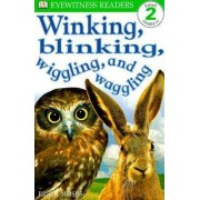 Winking, Blinking, Wiggling, and Waggling by Brian Moses