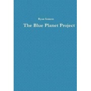 The Blue Planet Project by Ryan Somers