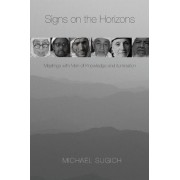 Signs on the Horizons by Michael Sugich