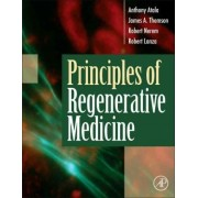 Principles of Regenerative Medicine by Anthony Atala