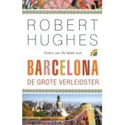 Reisverhaal Barcelona, de grote verleidster | Robert Hughes
