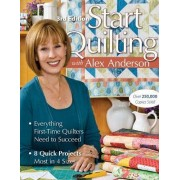 Start Quilting by Alex Anderson