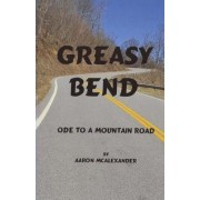 Greasy Bend: An Ode to a Mountain Road