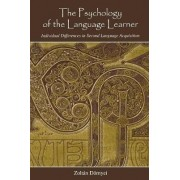 The Psychology of the Language Learner by Zoltan Dornyei