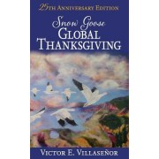 Snow Goose Global Thanksgiving: A Vision of World Harmony and Peace and Abundance for All