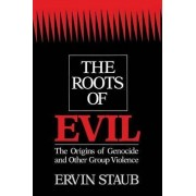 The Roots of Evil by Ervin Staub
