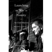 Launching the War on Poverty by Michael L. Gillette