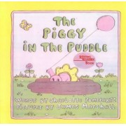 The Piggy in the Puddle by Charlotte Pomerantz
