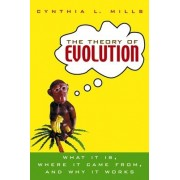 The Theory of Evolution by Cynthia Mills