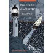 Psychogenic Non-Epileptic Seizures by Lorna Myers Ph D