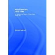Naval Warfare 1919-45 by Malcolm H. Murfett